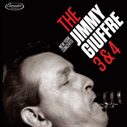 The Jimmy Giuffre 3 & 4: New York Concerts
