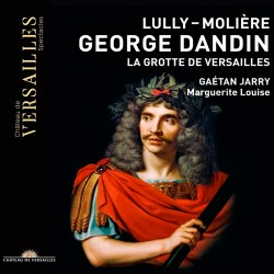 Lully: George Dandin: La Grotte de Versailles