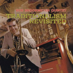 Bob Brookmeyer - Traditionalism Revisited