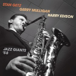 And Gerry Mulligan and Harry Edison - Jazz Giants
