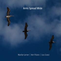 Arms Spread Wide W/Ken Filiano & Lou Grassi