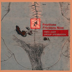 Frictions / Frictions Now