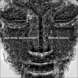 Medicine Buddha w/William Parker