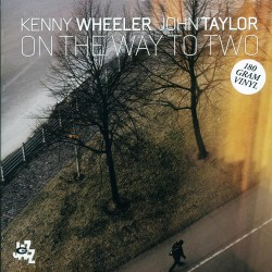 On the Way to Two w/ John Taylor (Gatefold)