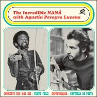 The Incredible Nana w/Agustin Pereyra Lucena
