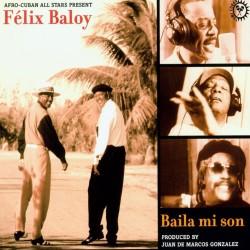 Baila mi Son W/ Felix Baloy