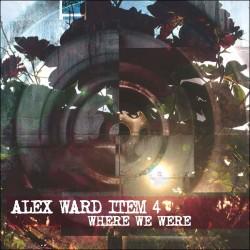 Alex Ward Item 4: Where We Were