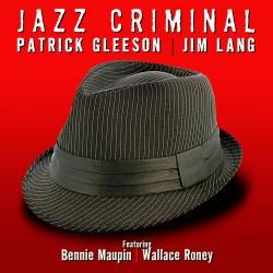 Jazz Criminal w/ Jim Lang & Bennie Maupin