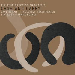 Rempis Percussion Quartet: Cash and Carry
