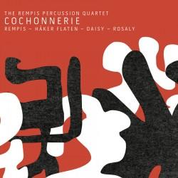 Rempis Percussion Quartet: Cochonnerie