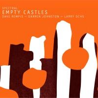 Spectral: Empty Castles w/ Larry Ochs
