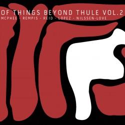 Of Things Beyond Thule Vol. 2 w/ Tomeka Reid