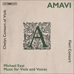 Amavi - Music for Viols & Voices by Michael East