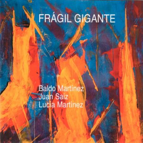 Fragil Gigante w/Juan Saiz & Lucia Martinez