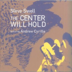 The Center Will Hold feat. Andrew Cyrille