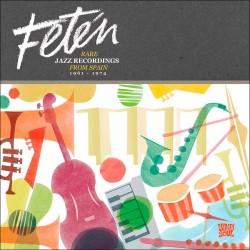 Feten: Rare Jazz Recordings from Spain 1961-1974