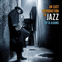 An Easy Introduction to Jazz (Top 18 Albums)