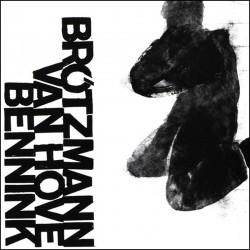 Brotzmann / Von Hove / Bennick: 1971