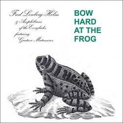 Bow Hard At The Frog w/Gustavo Matamoros