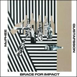 Brace for Impact w/ Mats Gustafsson