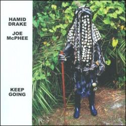Keep Going w/ Hamid Drake