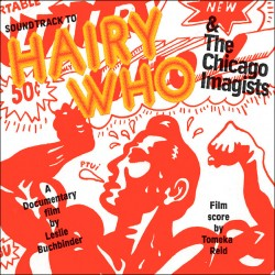 Hairy Who + The Chicago Imagists