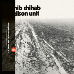 La Marche Dans Le Desert W/Sahib Shihab