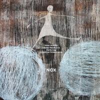 Nox W/Liudas Mockunas & Barry Guy