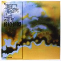 The Boston Creative Jazz Scene 1970-1983 (Box)