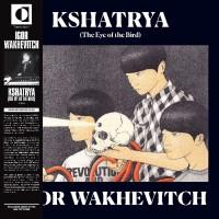 Kshatrya (The Eye Of The Bird) [Limited Edition]