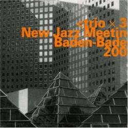 New Jazz Meeting / Baden 2002