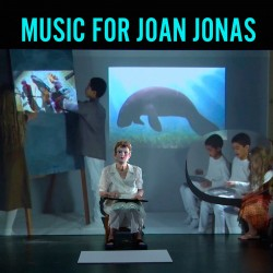 Music For Joan Jonas