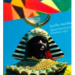 Sun Ra + Aye Aton - Space, Interiors and Exteriors