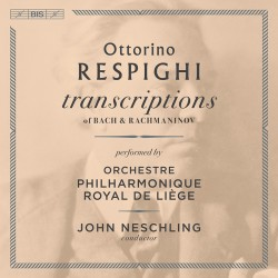 Respighi - Transcriptions