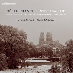 Cesar Franck: Chorals et Pieces our Grand Orgue