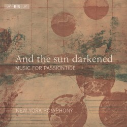 And The Sun Darkened - Music For Passiontide