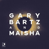 Gary Bartz & Maisha