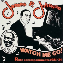 Watch Me Go! Rare Accompaniments: 1921-1934