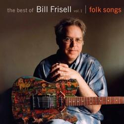The Best of Bill Frisell, Vol. 1 - Folk Songs