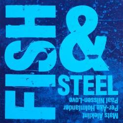 Fish & Steel