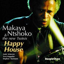 Makaya Ntshoko and the New Tsotsis Happy House