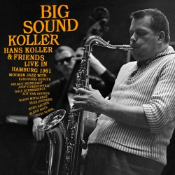 Big Sound Koller (Live in Hamburg 1961) + 2 Bonus