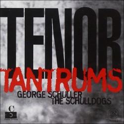 Tenor Tantrums w/ Schulldogs