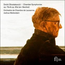 Shostakovich: Chamber Symphony Op. 73a & Op. 83a (