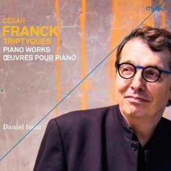 César Franck :Triptyques. Piano Works