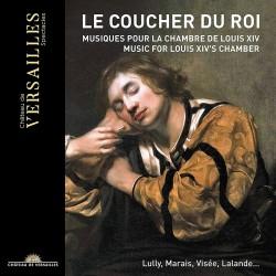 Le Coucher du Roi: Music for Louis XIV Chamber