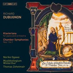 Richard Dubugnon: Klaveriana, Chamber Symphonies,