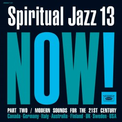 Spiritual Jazz Vol. 13: Now Pt. 2