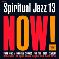 Spiritual Jazz Vol. 13: Now Pt. 1