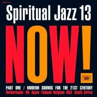 Spiritual Jazz Vol. 13: Now Pt. 1 (Gatefold)